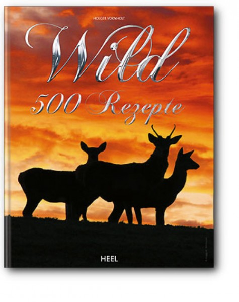 Wild - 500 Rezepte auf rund 400 Seiten