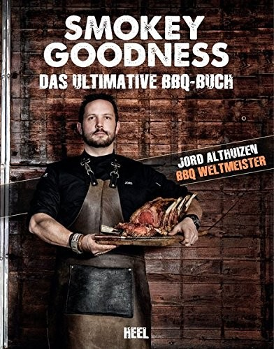 Smokey Goodness - Das ultimative BBQ-Buch